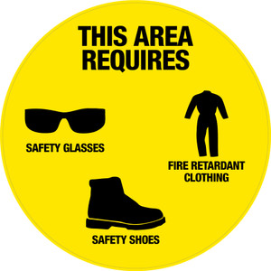 This Area Requires: Safety Glasses, Fire Retardant Clothing, Safety Shoes - Floor Sign