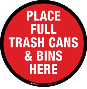 Place Full Trash Cans & Bins Here Floor Sign