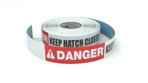 Danger: Keep Hatch Closed - Inline Printed Floor Marking Tape