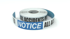 Notice: All Accidents Must be Reported - Inline Printed Floor Marking Tape