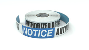 Notice: Authorized Drivers Only Beyond This Point - Inline Printed Floor Marking Tape