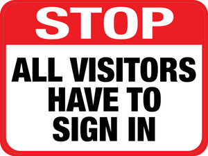 Stop: All Visitors Have to Sign in (Rectangle) - Floor Sign