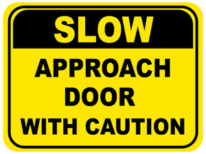 Slow: Approach Door with Caution (Rectangle) - Floor Sign
