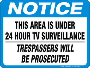 Notice: This Area is Under 24 Hour TV Surveillance- Trespassers Will be Prosecuted - Floor Sign