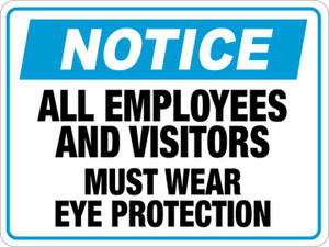 Notice: All Employees and Visitors Must Wear Eye Protection - Floor Sign