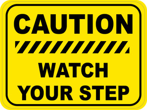 Caution: Watch Your Step (Rectangle/Yellow) - Floor Sign