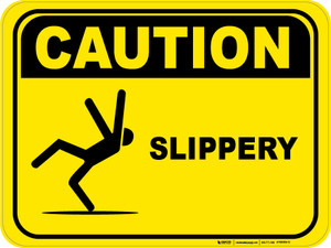 Caution: Slippery - Floor Sign
