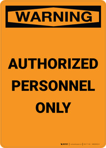 Warning: Authorized Personnel Only - Portrait Wall Sign