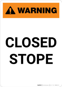 Warning: Closed Stope - Portrait Wall Sign