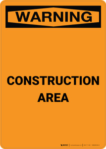 Warning: Construction Area - Portrait Wall Sign