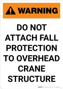Warning: Do Not Attach Fall Protection to Crane Structure - Portrait Wall Sign