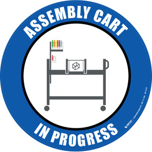 Assembly Cart In Progress Floor Sign