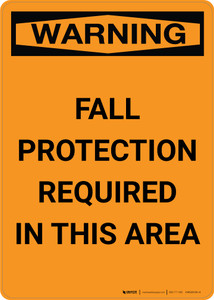 Warning: Fall Protection Required in This Area - Portrait Wall Sign