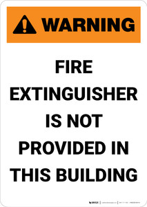 Warning: Fire Extinguisher Is Not Provided in This Building - Portrait Wall Sign