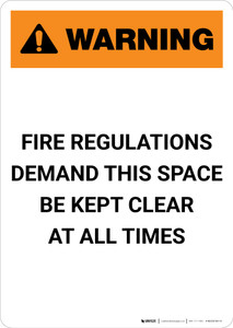Warning: Fire Regulations Demand This Space Kept Clear - Portrait Wall Sign