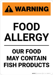 Warning: Food Allergy - Our Food May Contain Fish Products - Portrait Wall Sign