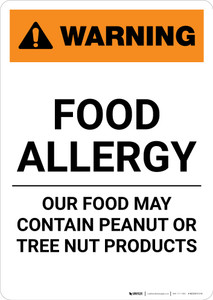 Warning: Food Allergy - Our Food May Contain Peanut Tree Nut Products - Portrait Wall Sign