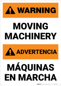 Warning: Moving Machinery Bilingual Spanish - Portrait Wall Sign