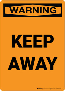 Warning: Keep Away - Portrait Wall Sign