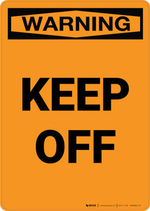 Warning: Keep Off - Portrait Wall Sign