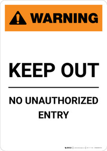 Warning: Keep Out - No Unauthorized Entry - Portrait Wall Sign
