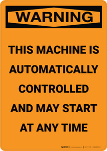 Warning: Machine Automatically Controlled - Portrait Wall Sign