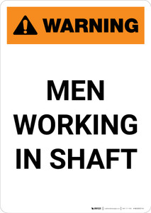 Warning: Men Working in Shaft - Portrait Wall Sign