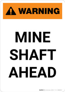 Warning: Mine Shaft Ahead - Portrait Wall Sign