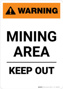 Warning: Mining Area - Keep Out - Portrait Wall Sign