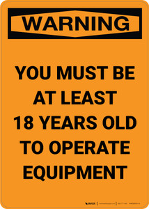 Warning: Must Be 18 Years Old To Operate Equipment - Portrait Wall Sign