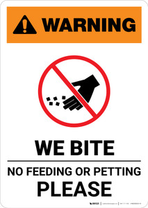 Warning: We Bite - No Feed or Petting Please - Portrait Wall Sign