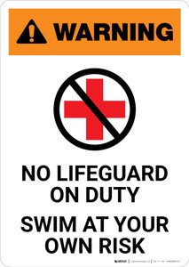Warning: No Lifeguard on Duty - Swim at Own Risk with Icon - Portrait Wall Sign