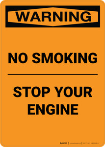 Warning: No Smoking - Stop Your Engine - Portrait Wall Sign