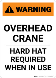 Warning: Overhead Crane - Hard Hat Required When in Use - Portrait Wall Sign