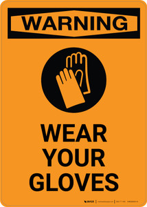 Warning: PPE Wear Your Gloves - Portrait Wall Sign