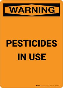 Warning: Pesticides in Use - Portrait Wall Sign