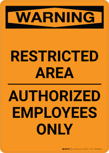 Warning: Restricted Area - Authorized Employees Only - Portrait Wall Sign