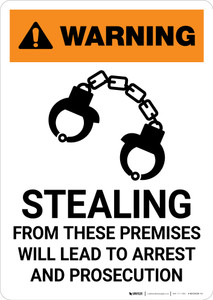 Warning: Stealing From These Premises Will Lead to Arrest - Portrait Wall Sign