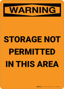 Warning: Storage Not Permitted in This Area - Portrait Wall Sign