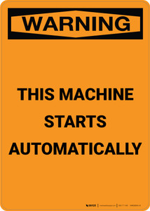 Warning: This Machine Starts Automatically - Portrait Wall Sign