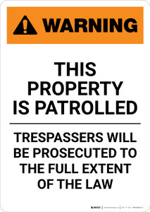 Warning: This Property Is Patrolled - Trespassers Will Be Prosecuted - Portrait Wall Sign