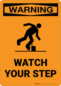 Warning: Watch Your Step - Portrait Wall Sign