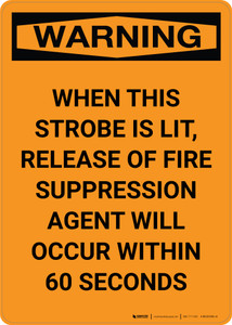 Warning: When Strobe Is Lit Release Of Fire Supression Agent Will Occur - Portrait Wall Sign