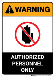 Warning: Authorized Personnel Only ANSI - Portrait Wall Sign