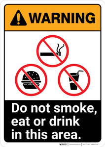 Warning: Do Not Smoke Eat or Drink in This Area ANSI - Portrait Wall Sign