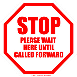 Stop Please Wait Here Until Called Forward Floor Sign