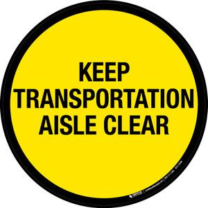 Keep Transportation Aisle Clear Floor Sign