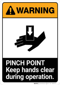 Warning: Pinch Point - Keep Hands Clear During Operation ANSI - Portrait Wall Sign