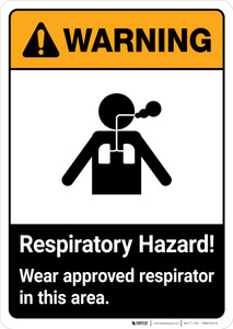 Warning: Respiratory Hazard Wear Approved Respirator In Area ANSI - Portrait Wall Sign