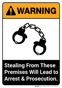 Warning: Stealing From These Premises Will Lead to Arrest and Prosecution ANSI - Portrait Wall Sign